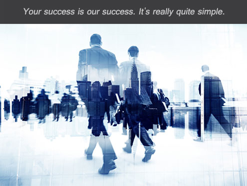 Your Success is our success. It's  really quite simple